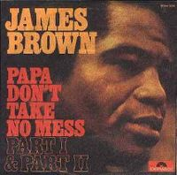 "Single de James Brown ""Papa don't  take no mess part I and part II"""