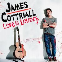 Cover James Cottriall - Love Is Louder