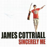 Cover James Cottriall - Sincerely Me