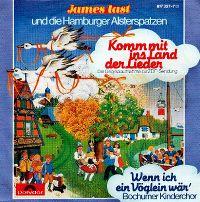 Cover James Last und die Hamburger Alsterspatzen - Komm mit ins Land der Lieder