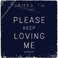 Cover James TW - Please Keep Loving Me