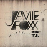 Cover Jamie Foxx feat. T.I. - Just Like Me