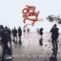 Cover Jan Delay - Searching For The Jan Soul Rebels