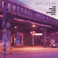 Cover Jan Delay - Wir Kinder vom Bahnhof Soul