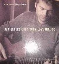Cover Jan Leyers - Only Your Love Will Do