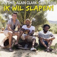 Cover Jan Smit * Alain Clark * Glen Faria - Ik wil slapen