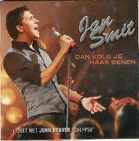 Cover Jan Smit / John Denver & Jan Smit - Dan volg je haar benen / Calypso