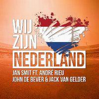 Cover Jan Smit feat. André Rieu, John De Bever & Jack Van Gelder - Wij zijn Nederland