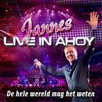 Cover Jannes - De hele wereld mag het weten (Live in Ahoy)