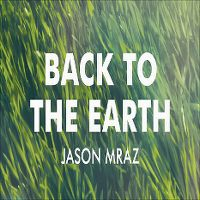 Cover Jason Mraz - Back To The Earth