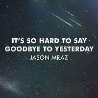 Cover Jason Mraz - It's So Hard To Say Goodbye To Yesterday