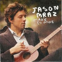 Cover Jason Mraz - Make It Mine