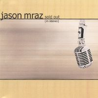 Cover Jason Mraz - Sold Out (In Stereo)