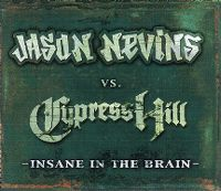 Cover Jason Nevins vs. Cypress Hill - Insane In The Brain