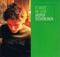 Cover Jasper Steverlinck - It Must Be Love