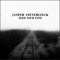 Cover Jasper Steverlinck - Need Your Love
