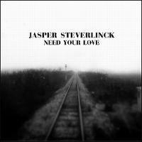 Cover Jasper Steverlinck - Need Your Love