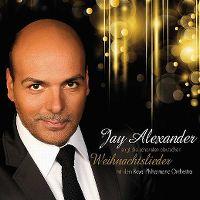 Cover Jay Alexander mit dem Royal Philharmonic Orchestra - Jay Alexander singt die schönsten deutschen Weihnachtslieder