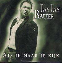 Cover Jay Jay Bauer - Als ik naar je kijk
