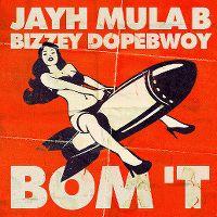 Cover Jayh / Mula B / Bizzey / Dopebwoy - Bom 't