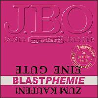 Cover J.B.O. - Eine gute BLASTphemie zum Kaufen!