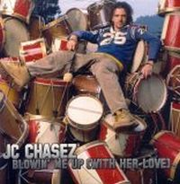 Cover JC Chasez - Blowin' Me Up (With Her Love)