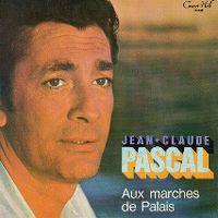 Cover Jean-Claude Pascal - Aux marches du palais