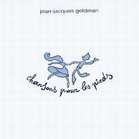 Cover Jean-Jacques Goldman - Chansons pour les pieds