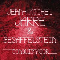 Cover Jean-Michel Jarre & Gesaffelstein - Conquistador