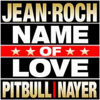 Cover Jean-Roch feat. Pitbull & Nayer - Name Of Love