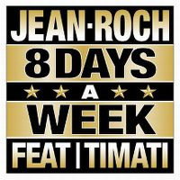 Cover Jean-Roch feat. Timati - 8 Days A Week