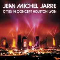 Cover Jean Michel Jarre - Cities In Concert Houston/Lyon