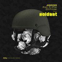 Cover Jebroer, DJ Paul Elstak & Dr Phunk - Soldaat