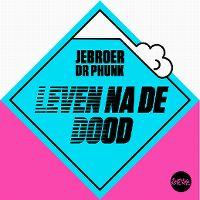 Cover Jebroer & Dr Phunk - Leven na de dood