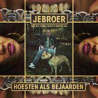 Cover Jebroer feat. Mr. Polska, Skinto & Ronnie Flex - Hoesten als bejaarden