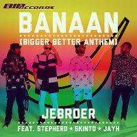 Cover Jebroer feat. Stepherd, Skinto & Jayh - Banaan (Bigger Better Anthem)