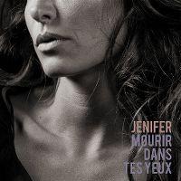 Cover Jenifer - Mourir dans tes yeux