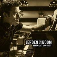 Cover Jeroen van der Boom - Beter laat dan nooit
