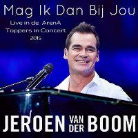 Cover Jeroen van der Boom - Mag ik dan bij jou (Live in de ArenA)