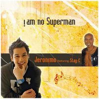 Cover Jeronimo feat. Stay-C - ! Am No Superman