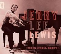 Cover Jerry Lee Lewis - Rock And Roll Roots