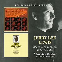 Cover Jerry Lee Lewis - She Even Woke Me Up To Say Goodbye / There Must Be More To Love Than This