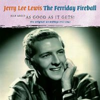 Cover Jerry Lee Lewis - The Ferriday Fireball - Just About As Good As It Gets! The Original Recordings 1952-1962