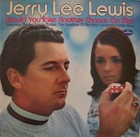 Cover Jerry Lee Lewis - Would You Take Another Chance On Me?