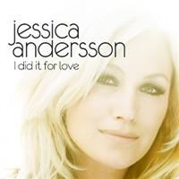 Cover Jessica Andersson - I Did It For Love