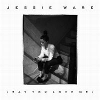 Cover Jessie Ware - Say You Love Me