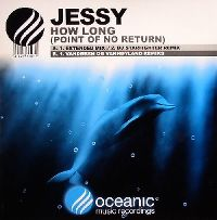 Cover Jessy - How Long (Point Of No Return)