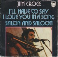 Cover Jim Croce - I'll Have To Say I Love You In A Song