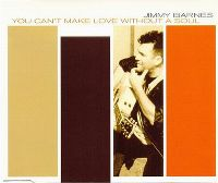 Cover Jimmy Barnes - You Can't Make Love Without A Soul