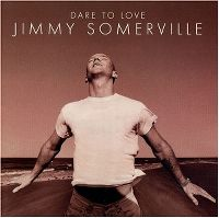 Cover Jimmy Somerville - Dare To Love